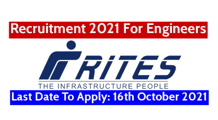 RITES Recruitment 2021 For Engineers Last Date To Apply 16th October 2021
