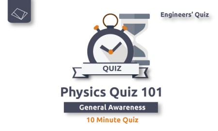 physics-quiz-101 - 10 minute quiz