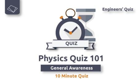 physics-quiz-101 - 10 minute quiz