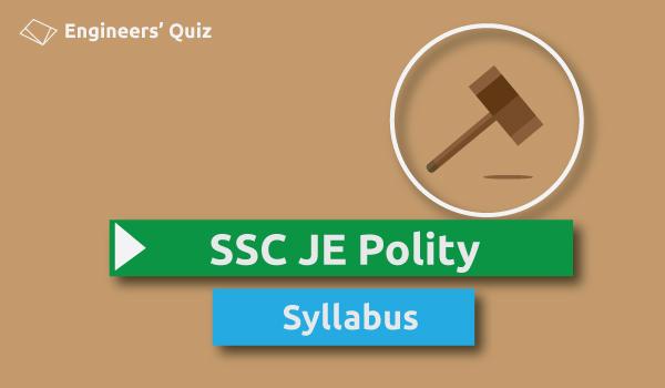 SSC JE Polity Syllabus