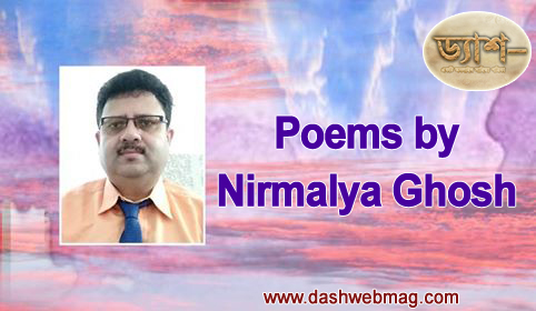 Poems by Nirmalya Ghosh
