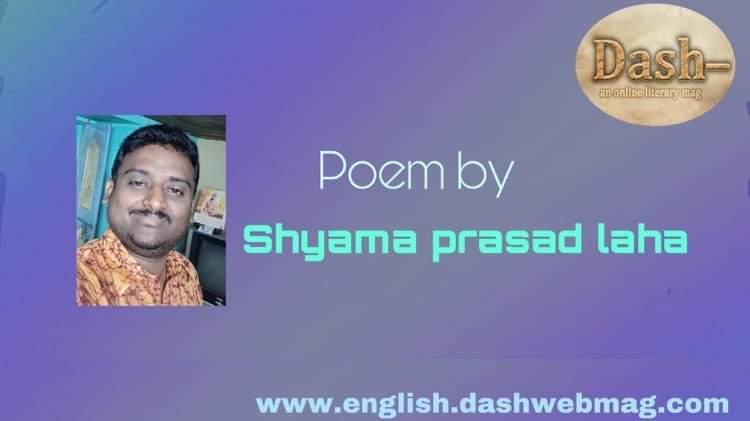 Poem by Shyama prasad laha