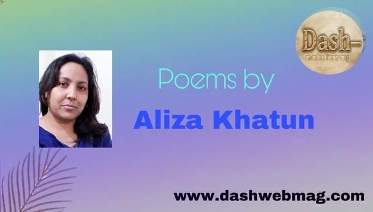 Poems by Aliza Khatun