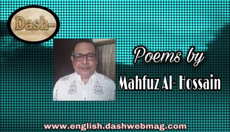 Poems by Mahfuz Al- Hossain