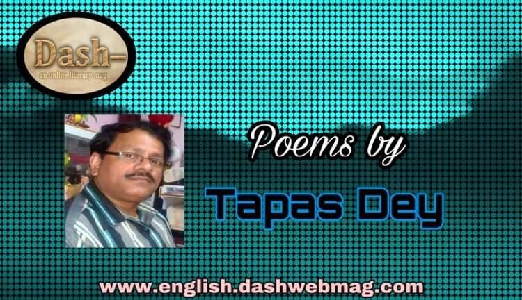 poems by Tapas Dey