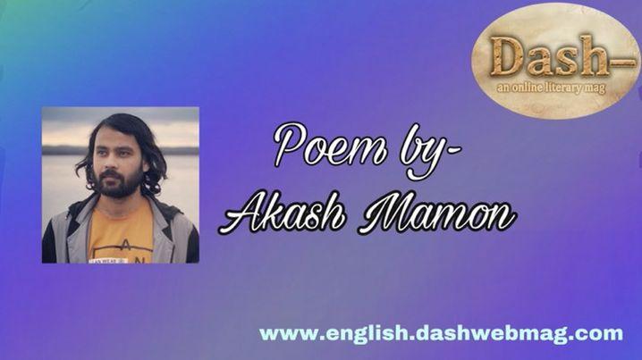 Poem by- Akash Mamon