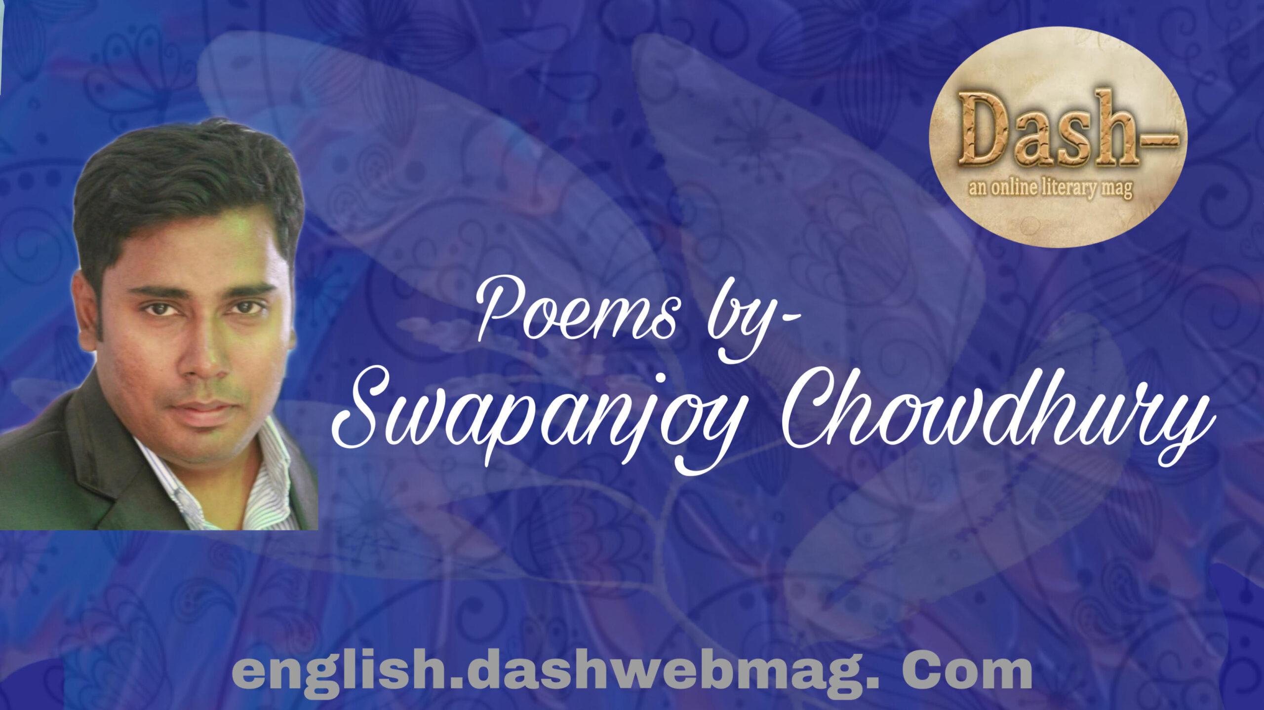 Poems by- Swapanjoy Chowdhury