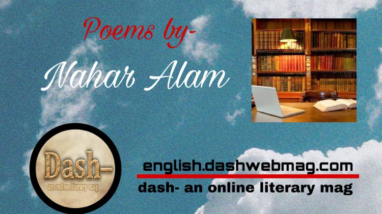 Poems by- Nahar Alam