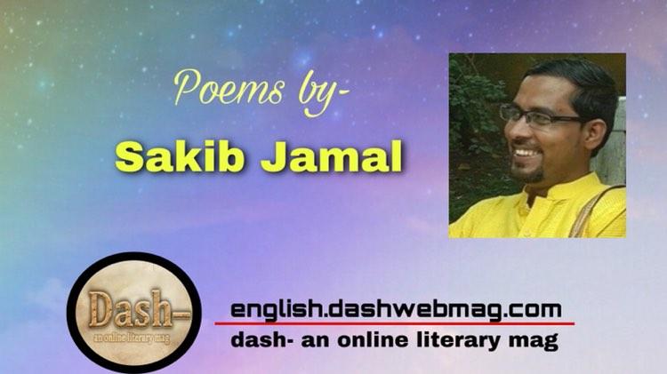 Poems by- Sakib Jamal