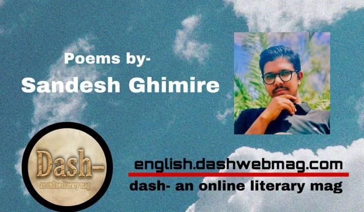 Poems by- Sandesh Ghimire