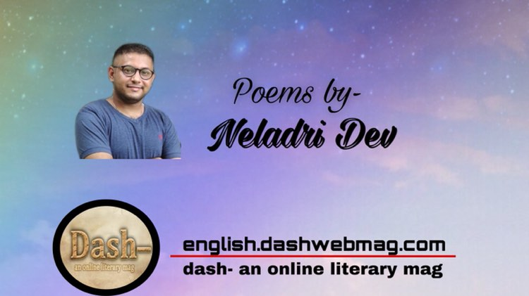 Poems by- Neladri Dev