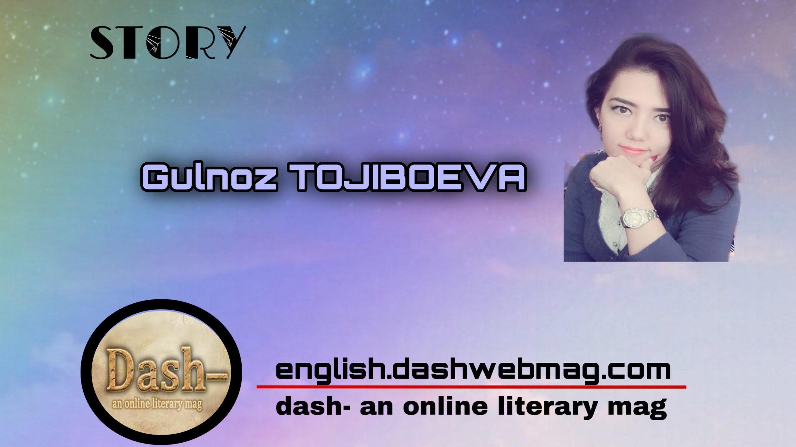 Story by Gulnoz TOJIBOEVA