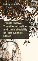 McAuliffe: Transformative Transitional Justice and the Malleability of Post-Conflict States