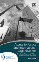 Schmitt: Access to Justice and International Organizations: The Case of Individual Victims of Human Rights Violations