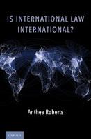 Roberts: Is International Law International?