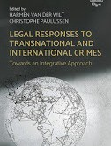 van der Wilt & Paulussen: Legal Responses to Transnational and International Crimes