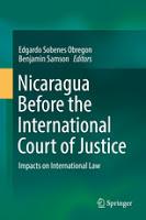 Sobenes Obregon & Samson: Nicaragua Before the International Court of Justice: Impacts on International Law