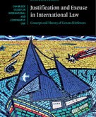 Paddeu: Justification and Excuse in International Law