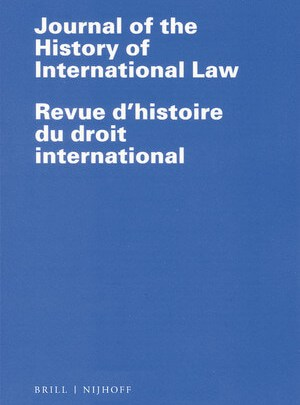 Journal of the History of International Law / Revue d'histoire du droit international - Volume: 21 (2019), Issue 2