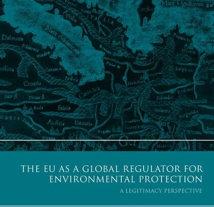 The EU as a Global Regulator for Environmental Protection