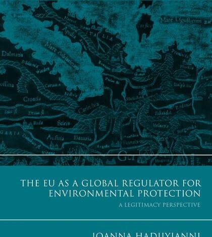 The EU as a Global Regulator for Environmental Protection