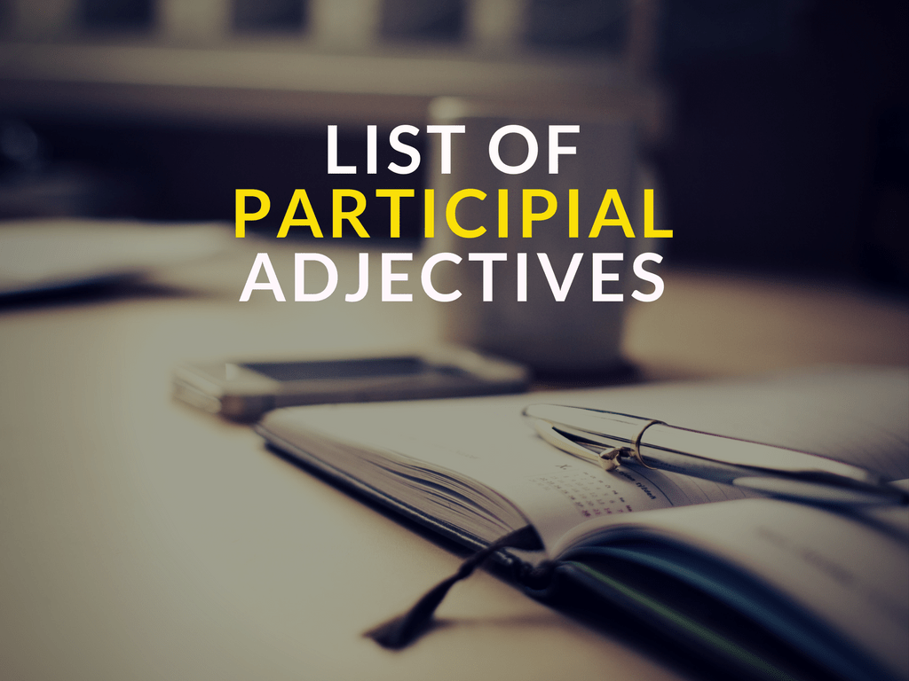 List Of Participial Adjectives Adjectives With Ed And