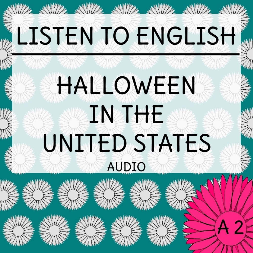 Listen to english halloween in the united states english daisies todays post is a listening exercise for a2 english learners the theme of the audio is halloween in the united states of america ibookread PDF