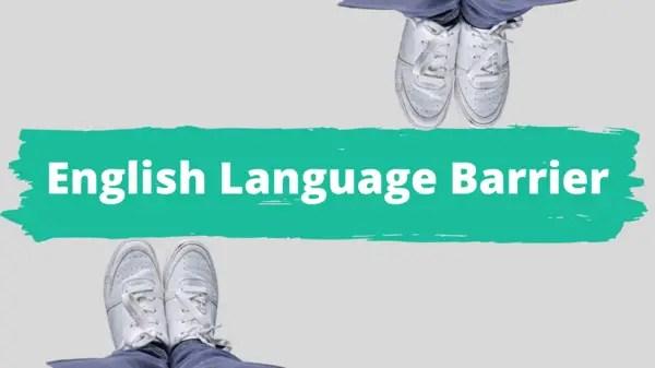 English Language Barrier