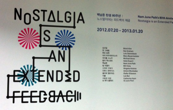 Nostalgia Is An Extended Feedback, Nam-june Paik Art Center