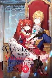 The Weakest Manga Villainess Wants Her Freedom! light novel cover