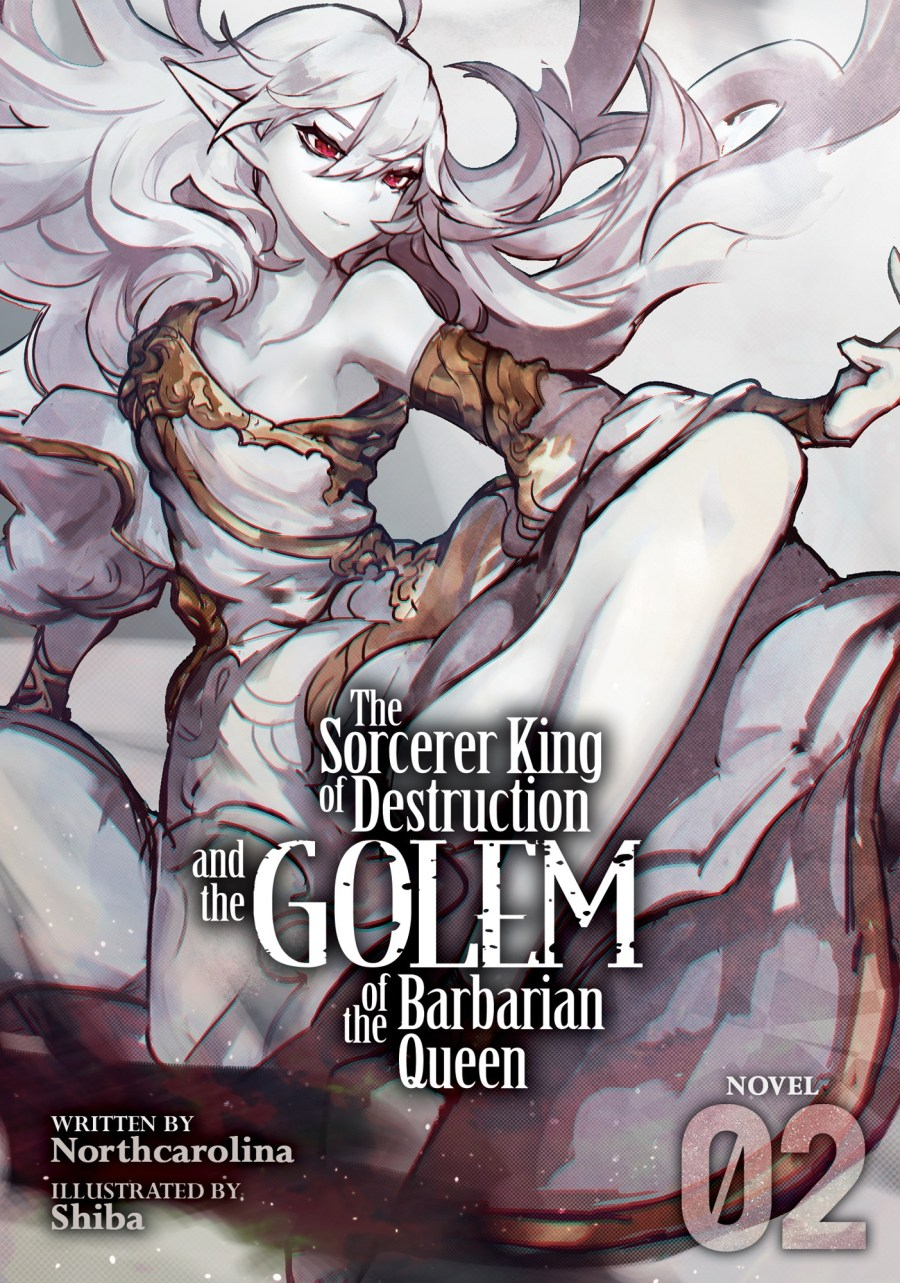 The Sorcerer King of Destruction and the Golem of the Barbarian Queen Volume 2