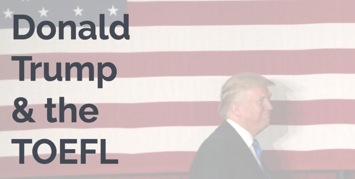 Donald Trump and the TOEFL