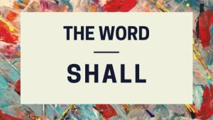 The Word Shall