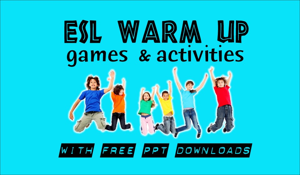 ESL Warm Up Activities With PowerPoint Download English Teaching 101English Teaching 101