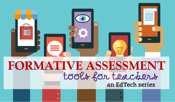 Formative Assessment Tools for Teachers ed tech tools