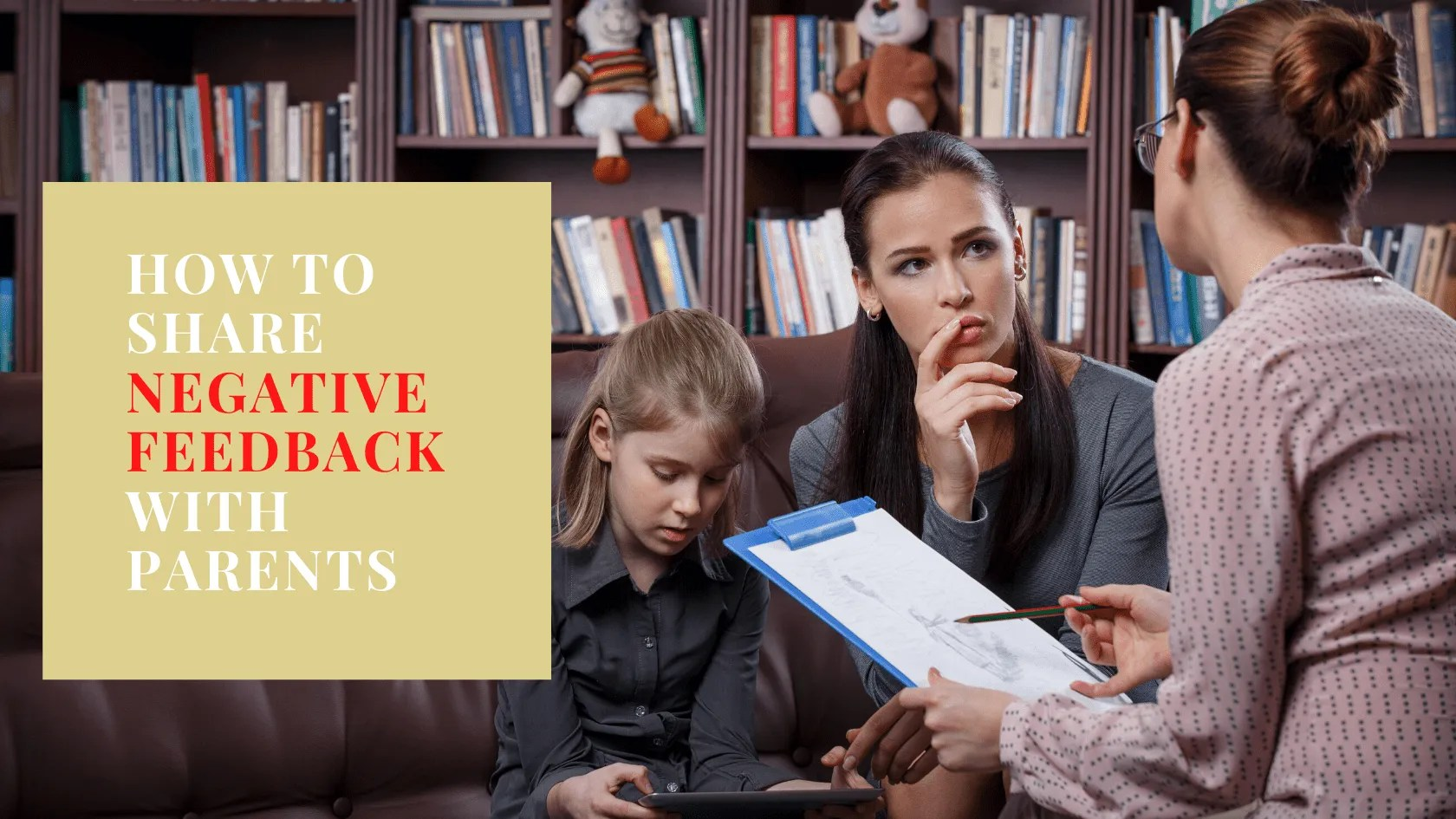 5 Ways How to Share Negative Feedback with Parents