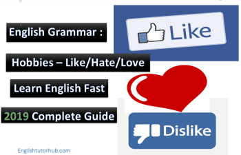English grammar Hobbies Like Hate Love