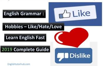 English grammar Hobbies Like Hate Love