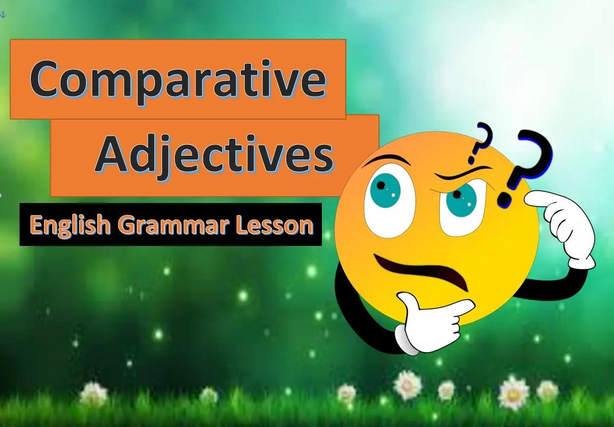 Comparative Adjectives English Grammar lesson