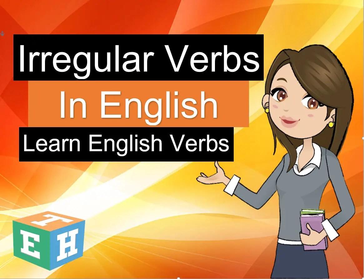 Irregular Verbs in English Learn English Verbs