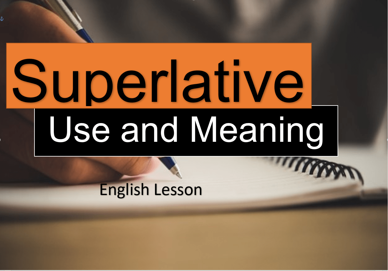superlatives use and meaning english lesson