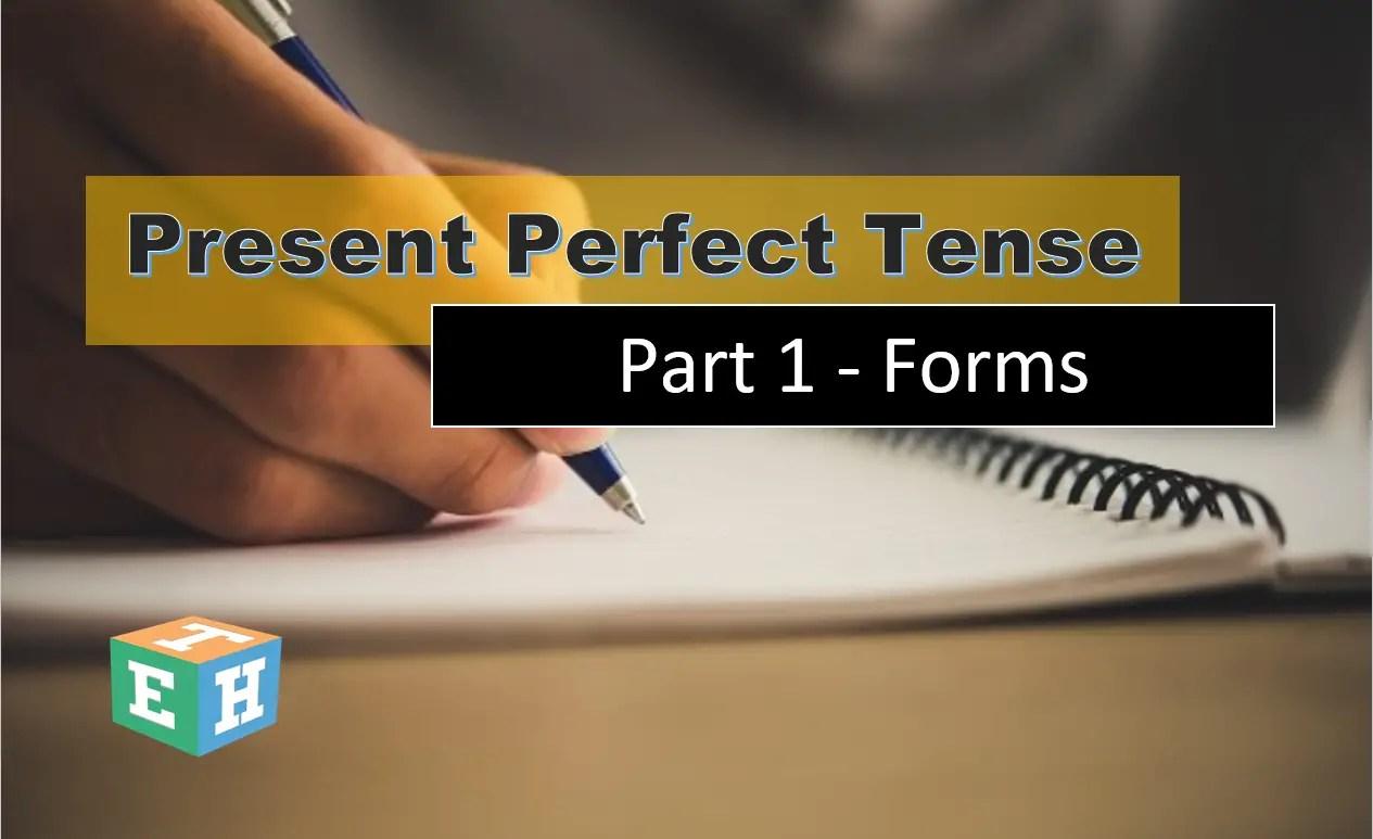 Present Perfect Tense Part 1