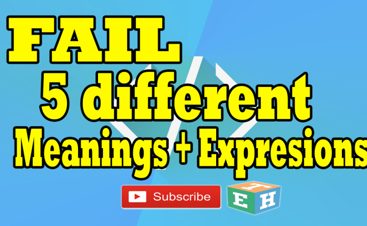 Fails 5 different Meanings and Expressions