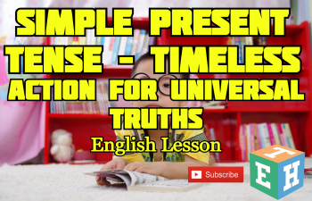 Simple Present Tense-Timeless Action for Universal Truths
