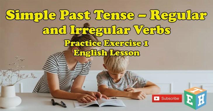 Simple Past Tense – Regular and Irregular Verbs