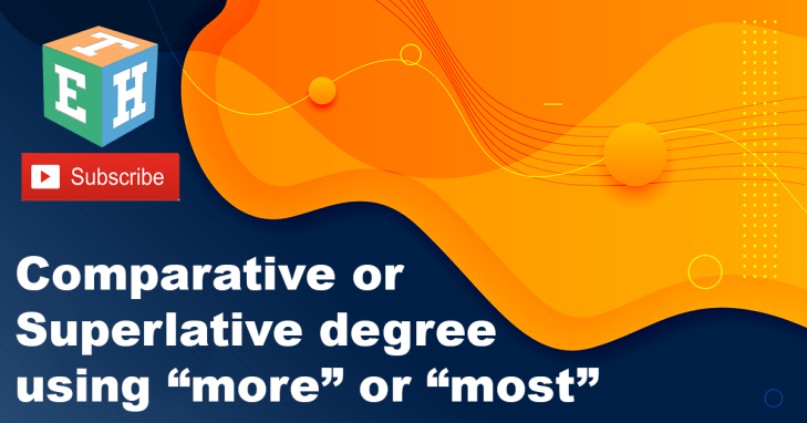 "Comparative or superlative degree using ""more"" or ""most'"