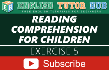 Reading Comprehension for children Exercise 5