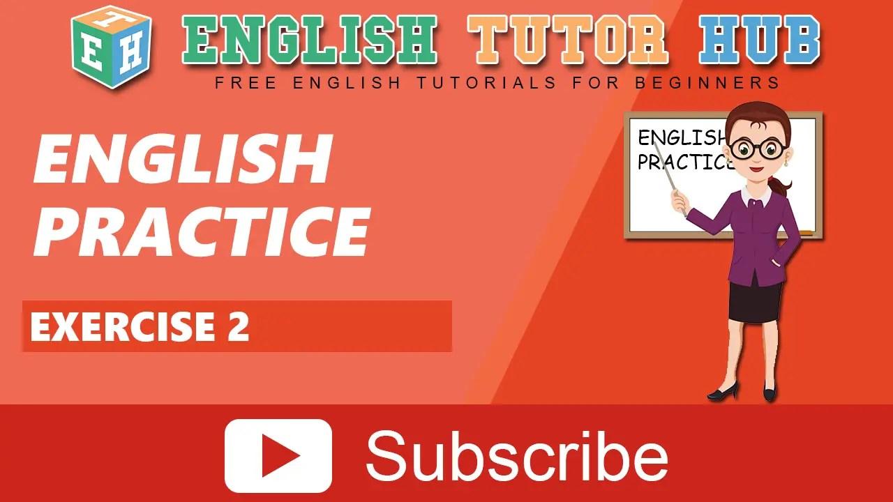 English Practice Exercises 2