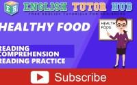 Healthy Food – Reading Comprehension to Practice