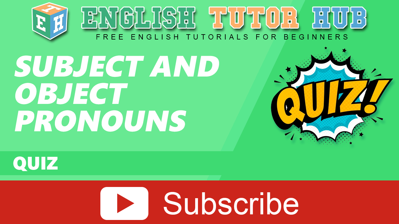 Subject and Object Pronouns Quiz